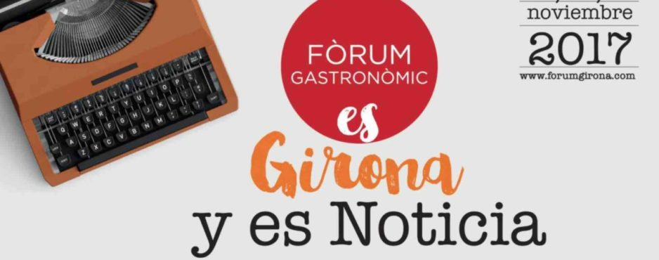 FORUM GASTRONOMICO GIRONA 2017